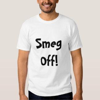 Smeg Off! T Shirt
