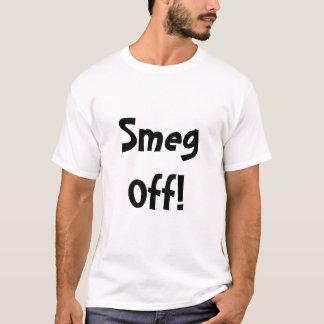 Smeg Off! T-Shirt