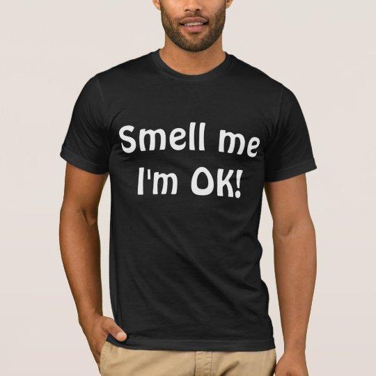 Smell me I'm OK! shirt