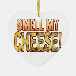 Smell My Blue Cheese Ceramic Ornament