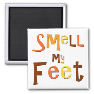 Smell My Feet Magnet