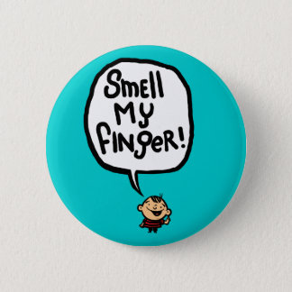 Smell My Finger! Pinback Button