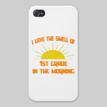 Smell of 1st Grade in the Morning iPhone 4 Cases