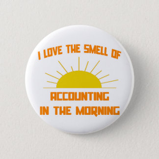 Smell of Accounting in the Morning Button