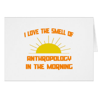 Smell of Anthropology in the Morning Card