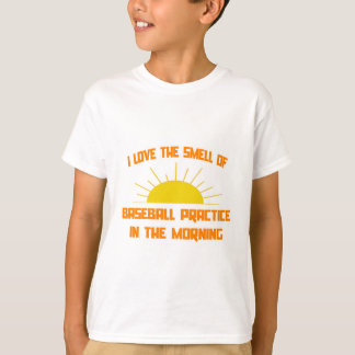 Smell of Baseball Practice in the Morning T-Shirt