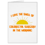 Smell of Colorectal Surgery in the Morning Greeting Card