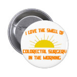 Smell of Colorectal Surgery in the Morning Pin