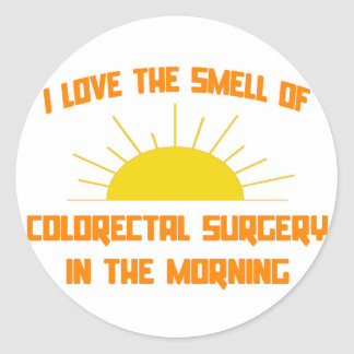 Smell of Colorectal Surgery in the Morning Round Stickers