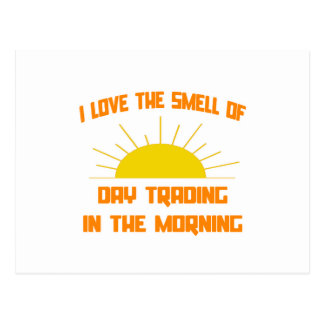 Smell of Day Trading in the Morning Postcard
