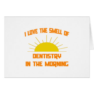 Smell of Dentistry in the Morning Greeting Card