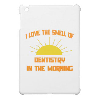 Smell of Dentistry in the Morning iPad Mini Covers
