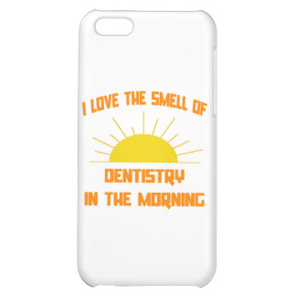 Smell of Dentistry in the Morning iPhone 5C Cover