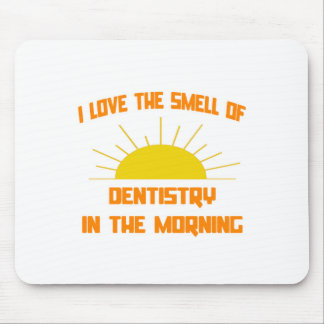 Smell of Dentistry in the Morning Mouse Pad