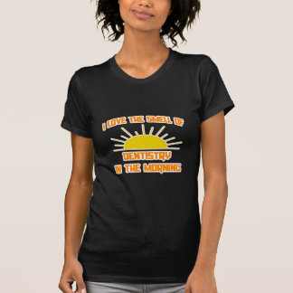 Smell of Dentistry in the Morning Tshirt