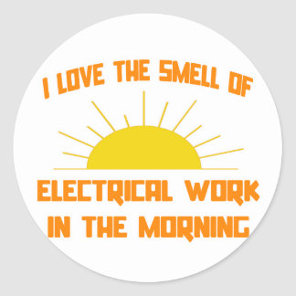 Smell of Electrical Work in the Morning Classic Round Sticker