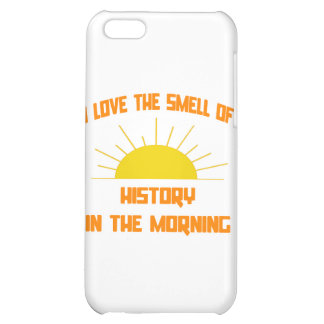 Smell of History in the Morning iPhone 5C Case