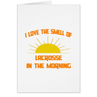 Smell of Lacrosse in the Morning Card