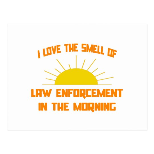 Smell of Law Enforcement in the Morning Postcard