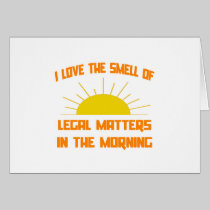 Smell of Legal Matters in the Morning Card