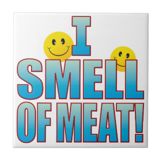 Smell Of Meat Life B Tile
