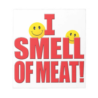 Smell Of Meat Life Notepads