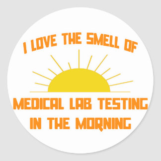 Smell of Medical Lab Testing in the Morning Classic Round Sticker