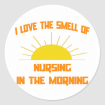 Smell of Nursing in the Morning Classic Round Sticker