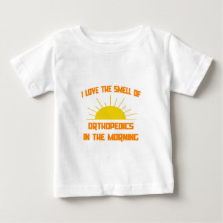 Smell of Orthopedics in the Morning Baby T-Shirt