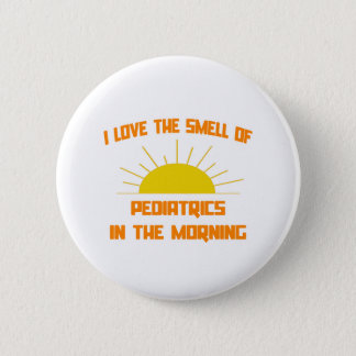 Smell of Pediatrics in the Morning Pinback Button