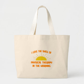 Smell of Physical Therapy in the Morning Large Tote Bag