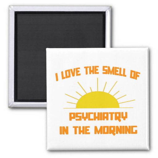 Smell of Psychiatry in the Morning 2 Inch Square Magnet