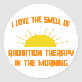 Smell of Radiation Therapy in the Morning Classic Round Sticker