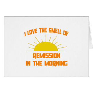 Smell of Remission in the Morning Card