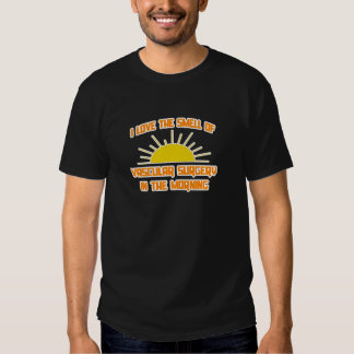 Smell of Vascular Surgery in the Morning Tee Shirt