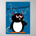 Smell Sarcasm? Evil Penguin Poster