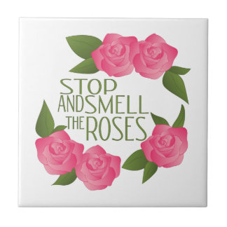 Smell The Roses Ceramic Tile