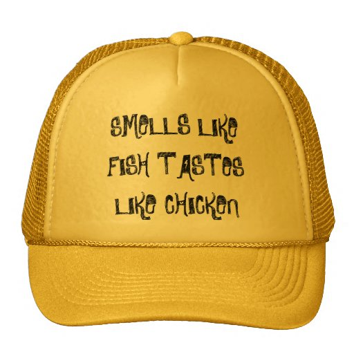 Smells like fish tastes like chicken trucker hat zazzle for I smell like fish