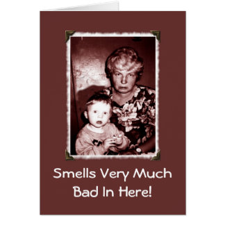 Smells Very Much Bad In Here Card