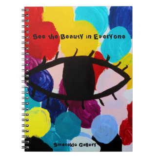 """Smeraldo Gallery""""See the Beauty in Everyone"""" Notebook"""