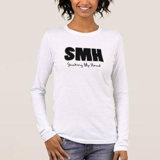 SMH Shaking My Head Long Sleeve T-Shirt