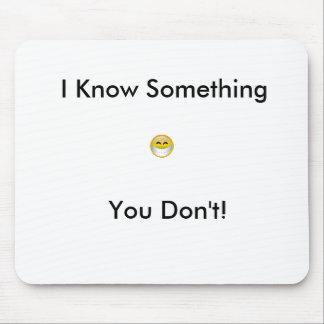 ¡smile2, usted no hace! , Sé algo Alfombrilla De Raton