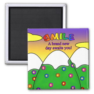 Smile A Brand New Day Awaits You Square Magnet