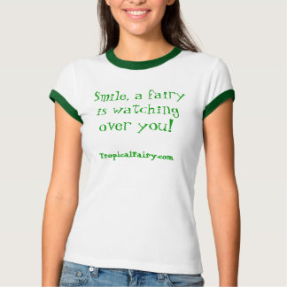 Smile, a fairy is watching over you! T-Shirt