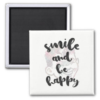 Smile and be happy magnet