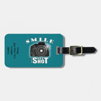 Smile and Get Shot Photography Humor Sarcasim Luggage Tag