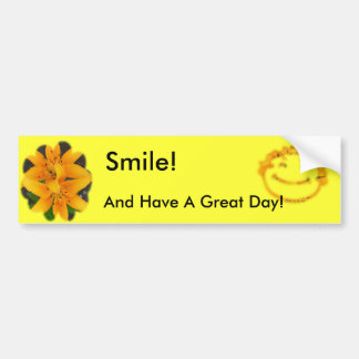 Smile and Have a Great Day Bumper Sticker Car Bumper Sticker