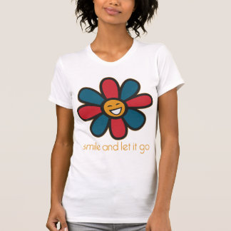 Smile and Let it Go T Shirt