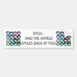 Smile - and the world smiles back at you! bumper sticker