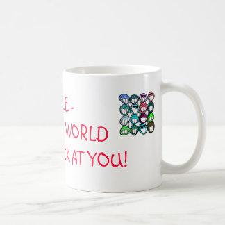 Smile - and the world smiles back at you! coffee mug